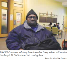 BHCHP Consumer Advisory Board member Larry Adams of Hyde Park will recieve the Joseph M. Smith Award